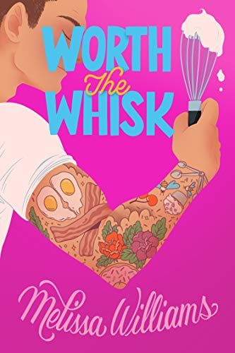 Worth the Whisk: A Friends-to-Lovers Romantic Comedy (Donut Disturb Book 2)