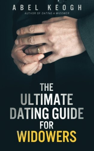 The Ultimate Dating Guide for Widowers by Abel Keogh (2014-05-03)