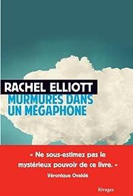 Murmures dans un mégaphone par Rachel Elliott