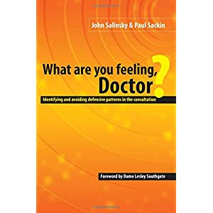 What are You Feeling Doctor?: Identifying and Avoiding Defensive Patterns in the Consultation Paperback – 31 Aug. 2000