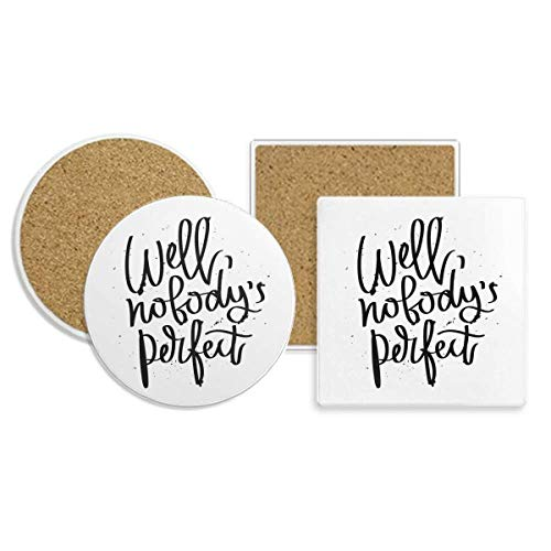 Well Nobody's Perfect Quote Coaster Cup Mug Holder Absorbent Stone Cork Base Sets