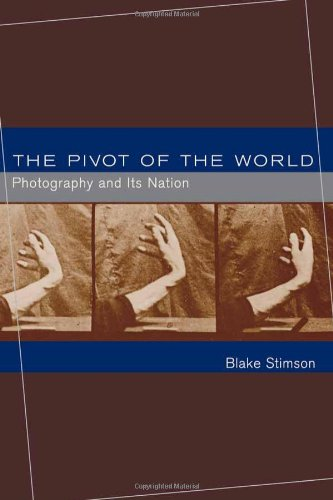 The Pivot of the World: Photography and Its Nation (The MIT Press) pdf