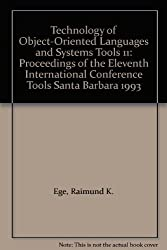 Technology of Object-Oriented Languages and Systems Tools 11: Proceedings of the Eleventh International Conference Tools Santa Barbara 1993