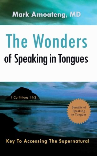 The Wonders of Speaking in Tongues: Key To Accessing The - Rehoboth De Outlets