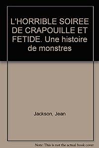 """Afficher """"Une histoire de monstres L'horrible soirée de Crapouille et Fétide"""""""