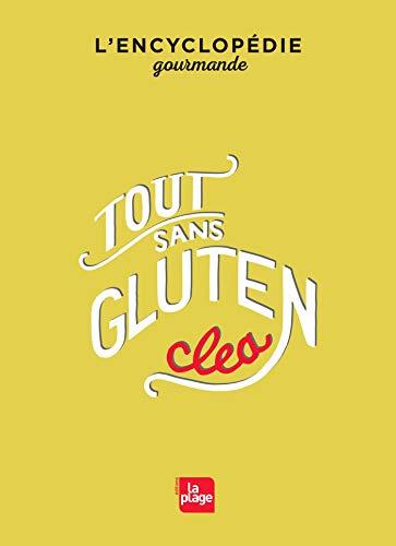 Télécharger Tout sans gluten : L'encyclopédie gourmande (Clea) Francais PDF