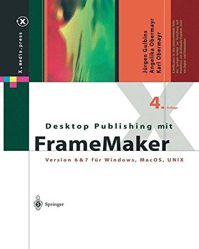 Desktop Publishing mit FrameMaker: Version 6 & 7 für Windows, Mac OS und UNIX