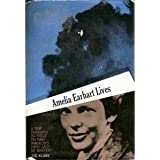 Amelia Earhart lives;: A trip through intrigue to find America's first lady of mystery