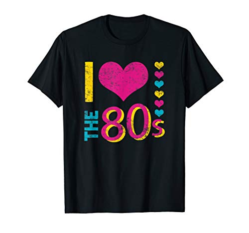I love The 80's T-Shirt Funny 80s Party Costume Gift Top Tee ()