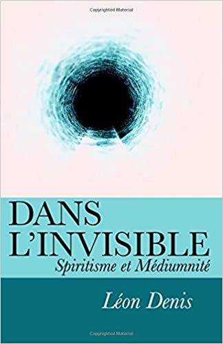 Livres Dans l'invisible: Spiritisme et Médiumnité pdf, epub ebook