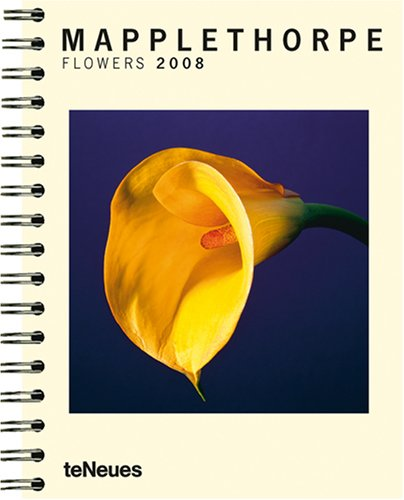 Robert Mapplethorpe Flowers 2008 Calendar by