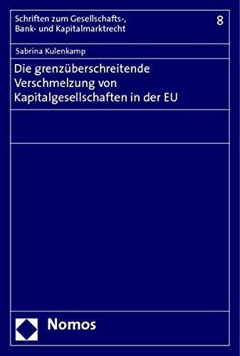 Die grenzüberschreitende Verschmelzung von Kapitalgesellschaften in der EU Taschenbuch – 19. Februar 2009 Sabrina Kulenkamp Nomos 3832941002 Handels- und Wirtschaftsrecht