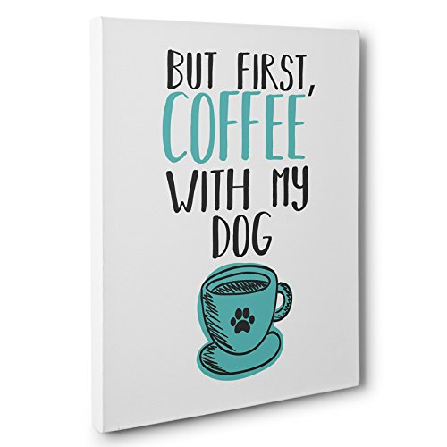But First Coffee With My Dog Wall Art CANVAS Dog Lover Gift