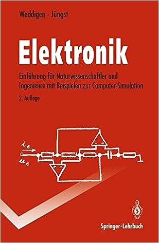 Book Elektronik: Einführung für Naturwissenschaftler und Ingenieure mit Beispielen zur Computer-Simulation (Springer-Lehrbuch)