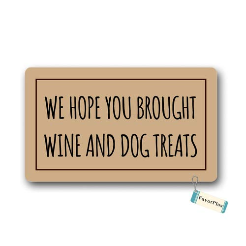 Doormat We Hope You Brought Wine and Dog Treats Doormat Funny Doormat Wine Doormat Dog Doormat Entrance Outdoor/Indoor Non Slip Decor Funny Floor Door Mat Area Rug for Entrance 15.7x23.6 inch (Outdoor Art Treat)