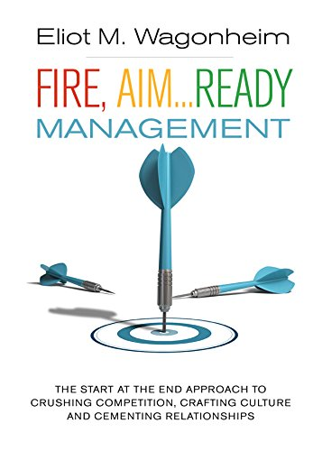 fire-aimready-management-the-start-at-the-end-approach-to-crushing-competition-crafting-culture-and-
