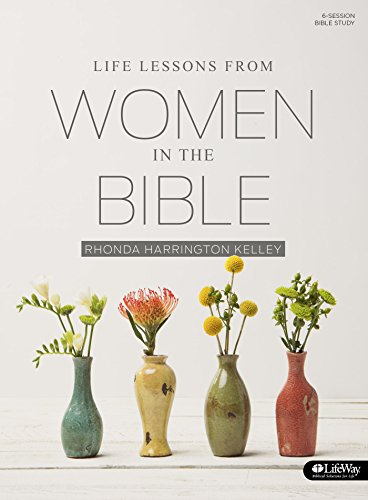 Life Lessons from Women in the Bible: Revised (Member Book)