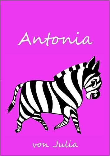 Antonia von Julia: personalisiertes Malbuch / Notizbuch ...