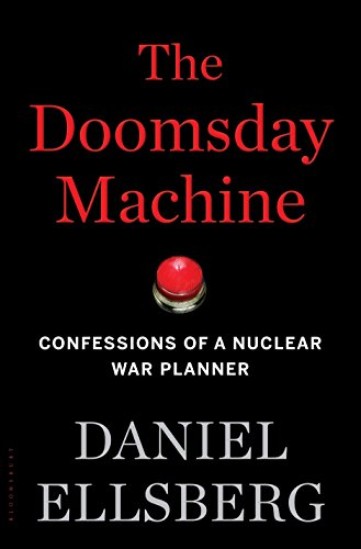 The Doomsday Machine: Confessions of a Nuclear War Planner from BLOOMSBURY