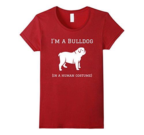 Womens I'm a Bulldog in a Human Costume Funny T-Shirt Medium Cranberry