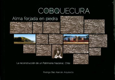 Descargar Libro Cobquecura: Alma Forjada En Piedra Rodrigo Díaz Alarcón
