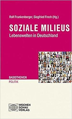 f760e099ab8e32 Soziale Milieus  Lebenswelten in Deutschland Basisthemen Politik   Amazon.de  Rolf Frankenberger