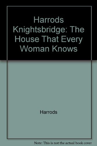 Price comparison product image Harrods Knightsbridge: The House That Every Woman Knows