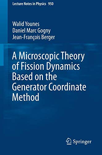 A Microscopic Theory of Fission Dynamics Based on the Generator Coordinate Method (Lecture Notes in Physics)-cover