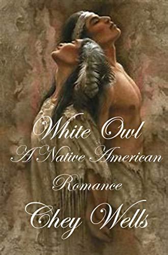 White Owl: Native American Romance (Cherokee of North Carolina Book 4) (Owls Well)