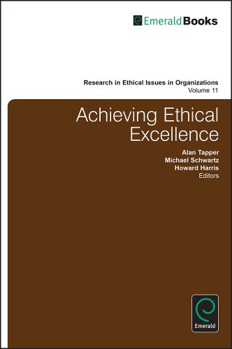 Achieving Ethical Excellence: 11 (Research in Ethical Issues in Organizations) Alan Tapper