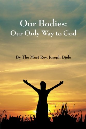 Download Our Bodies: The Only Way to God pdf epub