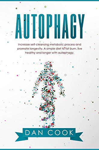 Autophagy: Increase Self-Cleansing Metabolic Process and Promote Longevity. A Simple Diet to Fat Bur - http://medicalbooks.filipinodoctors.org