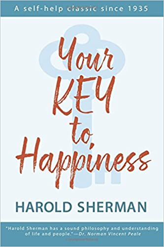 Your key to happiness harold sherman 9780989396257 amazon books fandeluxe Gallery