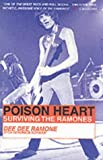 img - for Poison Heart: Surviving the Ramones: Surviving the Ramones by Dee Dee Ramone (2001-11-01) book / textbook / text book