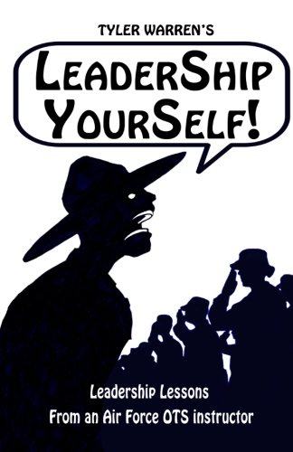 Leadership Yourself: Leadership Lessons From an Air Force OTS Instructor (Air Force Ots compare prices)