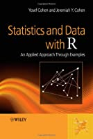 Statistics and Data with R: An Applied Approach Through Examples Front Cover