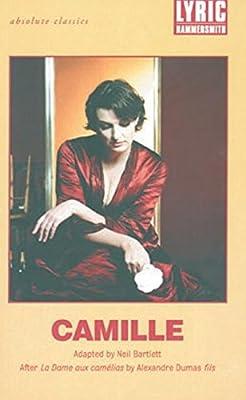 camille after la dame aux camlias by alexandre dumas fils absolute classics