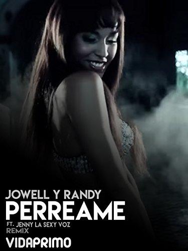 Jowell y Randy - Perreame ft. Jenny La Sexy Voz - Remix (Spanish Sexy)