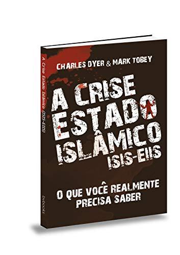 A Crise Estado Islâmico. Isis (Eiis)