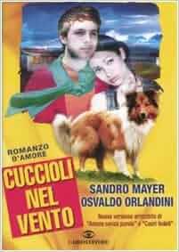 Cuccioli nel vento: Sandro. Orlandini, Osvaldo. Mayer