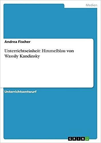 Laden Sie das Amazon ebook auf das iPhone herunter Unterrichtseinheit: Himmelblau Von Wassily Kandinsky (German Edition) PDF 3656488010