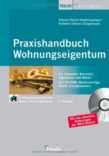 Praxishandbuch Wohnungseigentum: Dieser Ratgeber informiert Sie über die neuen Rechte und Pflichten von Wohnungseigentümern