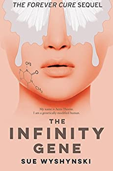 The Infinity Gene (The Butterfly Code Book 2) by [Wyshynski, Sue]