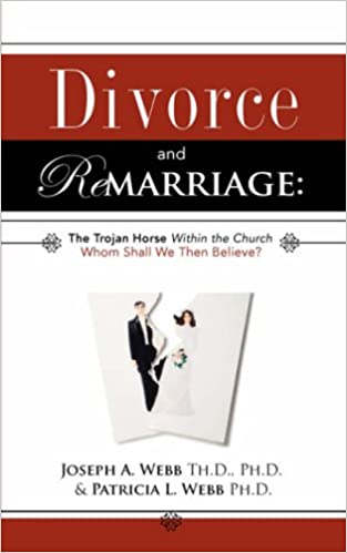 Divorce and remarriage the trojan horse within the church joseph a divorce and remarriage the trojan horse within the church joseph a webb patricia l webb 9781604773309 amazon books solutioingenieria Images