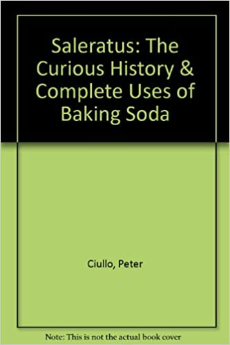 Book Saleratus: The Curious History & Complete Uses of Baking Soda
