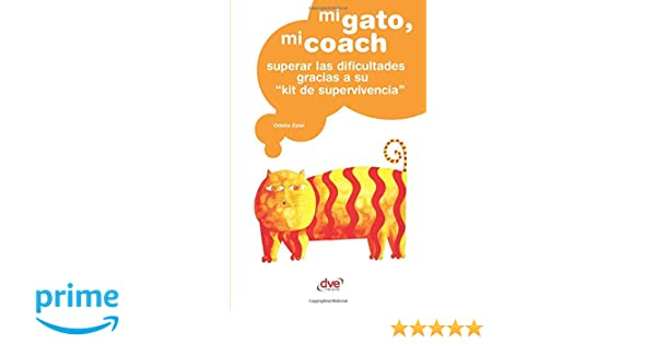 Mi gato, mi coach (Spanish Edition): Odette Eylat: 9781644611067: Amazon.com: Books