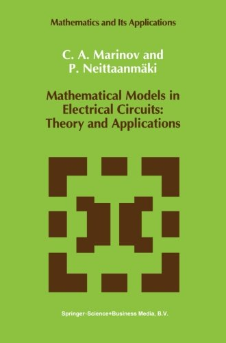 Mathematical Models in Electrical Circuits: Theory and Applications (Mathematics and Its Applications) (Volume 66)