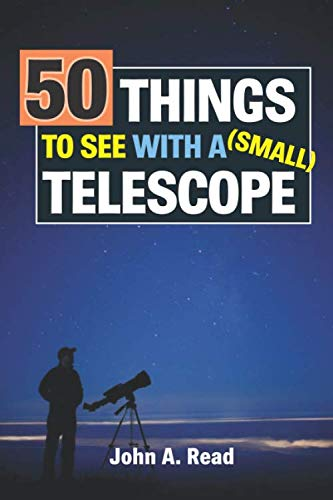 50 Things To See With A Small Telescope (Interesting Things To Read In The Bible)