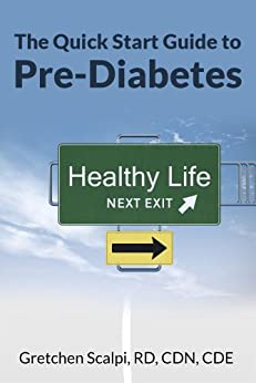 The Quick Start Guide To Pre-Diabetes by [Scalpi, Gretchen]