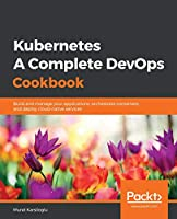 Kubernetes- A Complete DevOps Cookbook Front Cover